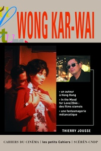 Thierry Jousse - Wong Kar-Wai.