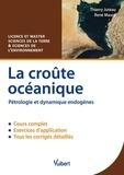 Thierry Juteau et René Maury - La croûte océanique - Pétrologie et dynamique endogènes.