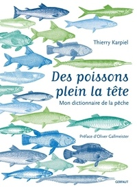 Thierry Karpiel - Des poissons plein la tête - Mon dictionnaire de la pêche.