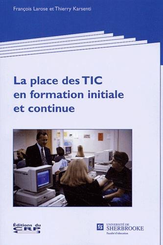 Thierry Karsenti et François Larose - La place des TIC en formation initiale et continue.