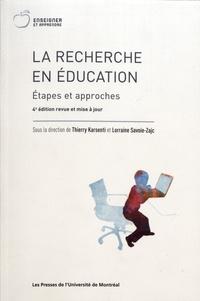 Thierry Karsenti et Lorraine Savoie-Zajc - La recherche en éducation - Etapes et approches.
