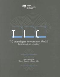 Thierry Karsenti et Simon Collin - TIC, technologies émergentes et Web 2.0 - Quels impacts en éducation ?.