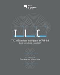 Thierry Karsenti et Simon Collin - TIC, technologies émergentes et Web 2.0 - Quels impacts en éducation?.
