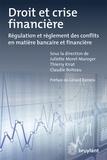 Thierry Kirat et Juliette Morel-Maroger - Droit et crise financière - Régulation et règlement des conflits en matière bancaire et financière.