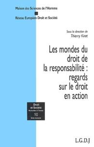 Thierry Kirat - Les mondes du droit de la responsabilité : regards sur le droit en action.