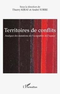 Thierry Kirat et André Torre - Territoires de conflits - Analyses des mutations de l'occupation de l'espace.