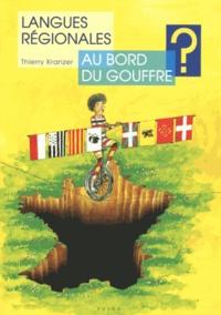 """Thierry Kranzer - Langues régionales au bord du gouffre ? - De l'utilité de """"nationaliser"""" les langues régionales."""