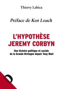 Lhypothèse Jeremy Corbyn - Une histoire politique et sociale de la Grande Bretagne depuis Tony Blair.pdf