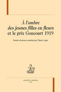 Thierry Laget - A l'ombre des jeunes filles en fleurs et le Prix Goncourt 1919.