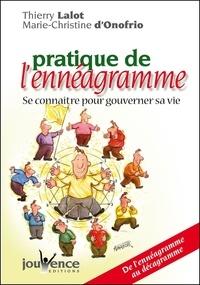 Thierry Lalot et Marie-Christine d' Onofrio - Pratique de l'énnéagramme, se connaître pour gouverner sa vie - De l'Ennéagramme au Décagramme.