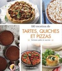 Thierry Lamarre et Flavie Gusman - 100 recettes de tartes, quiches et pizzas - Version salée et sucrée.