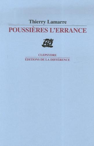 Thierry Lamarre - Poussières l'errance - Suivi de Higgins Redsox - 5e baliverne.