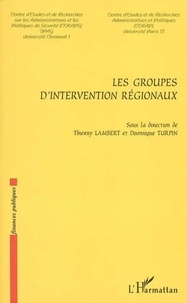 Thierry Lambert - Les groupes d'intervention regionaux.