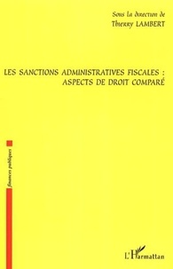 Thierry Lambert - Les sanctions administratives fiscales : aspects de droit comparé.