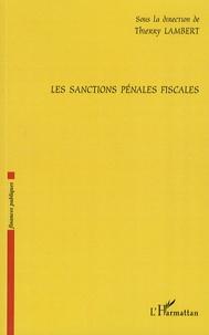 Thierry Lambert - Les sanctions pénales fiscales.
