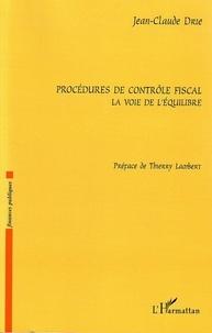 Thierry Lambert et Jean-Claude Drié - Procédures de contrôle fiscal - La voie de l'équilibre.