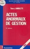 Thierry Lamorlette - Actes anormaux de gestion.