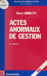 Thierry Lamorlette - Actes anormaux de gestion.