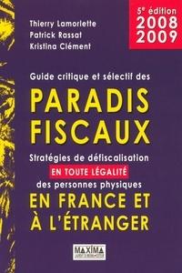 Thierry Lamorlette et Patrick Rassat - Guide critique et sélectif des paradis fiscaux - Stratégies de défiscalisation en toute légalité des personnes physiques en France et à l'étranger.