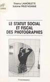 Thierry Lamorlette et Sabine Prud'homme - Le statut social et fiscal des photographes.