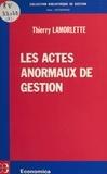 Thierry Lamorlette - Les actes anormaux de gestion.