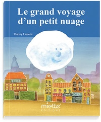 Thierry Lamotte - Le grand voyage d'un petit nuage.
