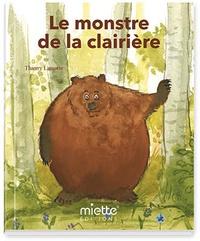 Thierry Lamotte - Le monstre de la clairiere.