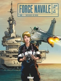 Thierry Lamy et Luc Brahy - Force Navale Tome 1 : Forteresse des mers.