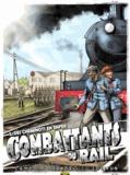 Thierry Lamy et  Sandro - Les combattants du rail Tome 2 : Des cheminots en enfer.