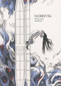 Thierry Lamy et Ana Rousse - Nerrivik.