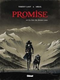 Thierry Lamy et  Mikaël - Promise - Tome 01 - Le livre des derniers jours.