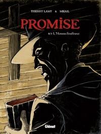 Thierry Lamy et  Mikaël - Promise - Tome 02 - L'Homme souffrance.