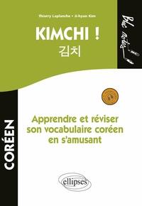 Thierry Laplanche et Ji-hyun Kim - Kimchi ! Apprendre et réviser son vocabulaire coréen.