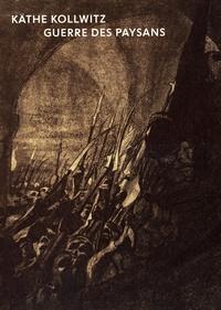 Thierry Laps - Käthe Kollwitz - Guerre des paysans.