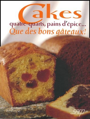 Cakes, quatre-quarts, pains d'épice... Que des bons gâteaux ! - Thierry Larrart, Collectif