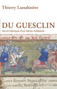 Ebook for ccna téléchargement gratuit Du Guesclin  - Vie et fabrique d'un héros médiéval RTF PDB CHM 9782262041786 par Thierry Lassabatère (French Edition)