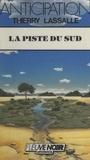 Thierry Lassalle - La piste du Sud.
