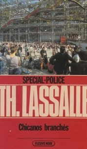 Thierry Lassalle - Spécial-police : Chicanos branchés.