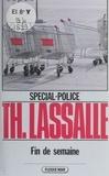Thierry Lassalle - Spécial-police : Fin de semaine.