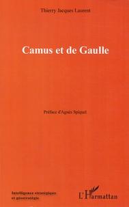 Thierry Laurent - Camus et de Gaulle.