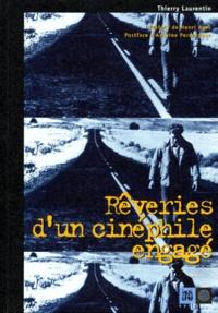Thierry Laurentin - Rêveries d'un cinéphile engagé.