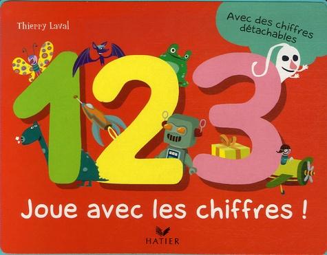 Thierry Laval - 1, 2, 3 Joue avec les chiffres !.