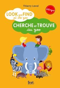 Cherche et trouve au zoo - Thierry Laval pdf epub