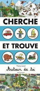 Thierry Laval - Cherche et trouve autour de toi.