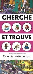 Thierry Laval et Yann Couvin - Cherche et trouve dans les contes de fées.