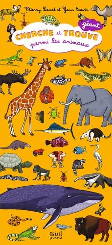 Thierry Laval et Yann Couvin - Cherche et trouve géant parmi les animaux.