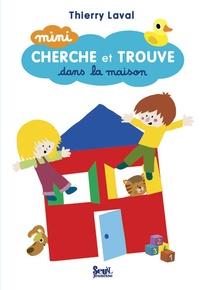 Thierry Laval - Dans la maison.