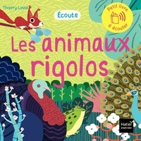 Thierry Laval - Ecoute les animaux rigolos.
