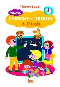 Thierry Laval - Mini cherche et trouve à l'école.