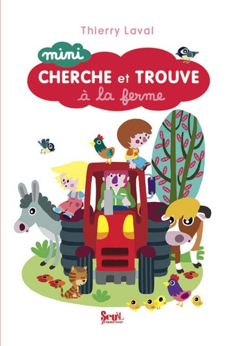 Thierry Laval - Mini cherche et trouve à la ferme.